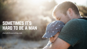 Read more about the article Sometimes It's Hard to Be a Man