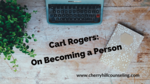 Read more about the article Carl Rogers: On Becoming a Person