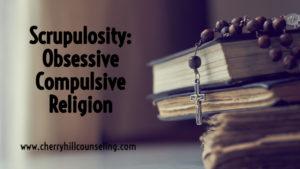 Read more about the article Scrupulosity: Obsessive Compulsive Religion