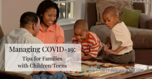 Read more about the article Managing COVID-19: Tips for Families with Children/Teens