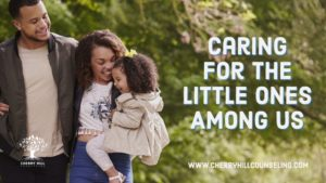 Read more about the article Caring for the Little Ones Among Us