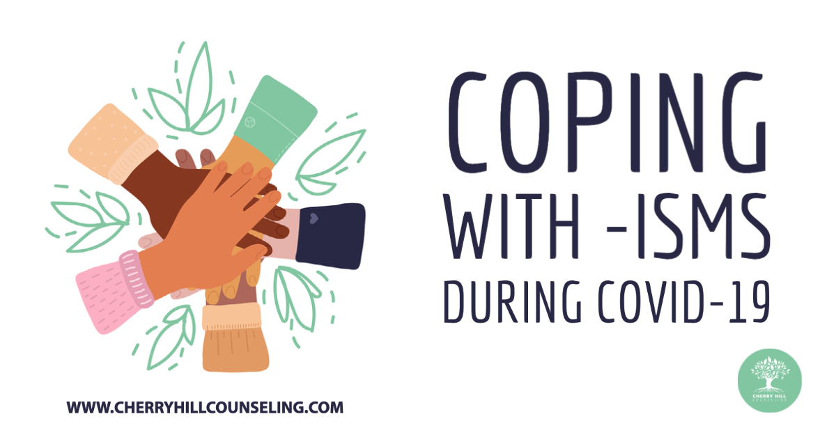 You are currently viewing Coping with –Isms during Covid-19