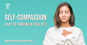 Read more about the article Self-Compassion: A Key to Thriving in Your 20's